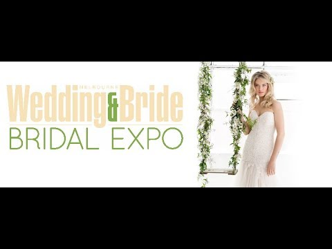 Melbourne Wedding & Bride Bridal Expo 2017 Features
