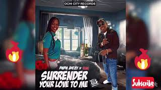 Papa Dezi x Sas - Surrender Your Love To Me - October 2019