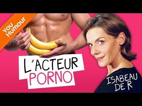 ISABEAU DE R - L'acteur Porno