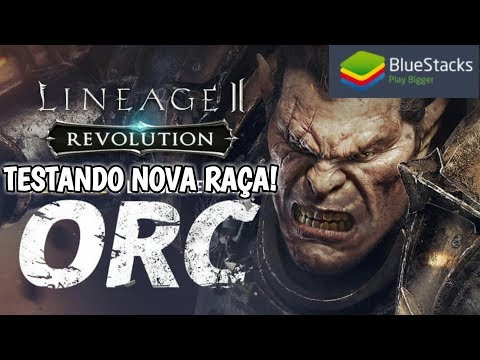 Comece No Level 180 FULL SR +20😱 Mostrando Nova Raça Orc  / Lineage 2 Revolution / BlueStacks 4