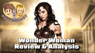 Wonder Woman Review & Analysis - #CUPodcast