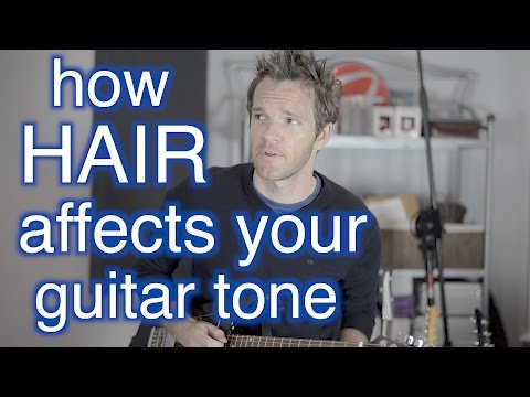 How your Hair Affects your Guitar Tone