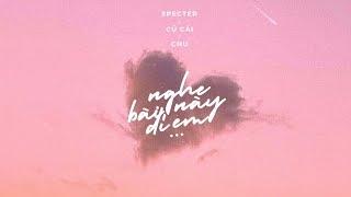 Nghe Bài Này Đi Em - Specter x Chu x Củ Cải 「Lyrics Video」 #Chang