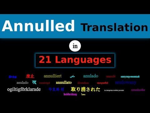ANNULLED Translation in 21 Languages