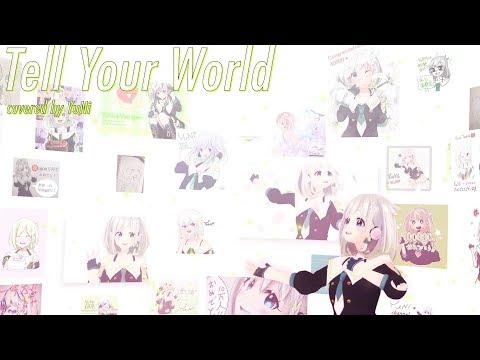【ゆにアート】 tell your world 歌ってみた - YuNi