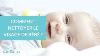 Comment nettoyer le visage de bébé ? - La Maison des Maternelles #LMDM