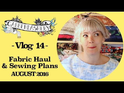 My Fabric Haul plus Sewing Projects, Tips & Ideas August 2016  | Vlog 14