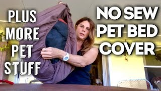 NO SEW PET BED COVER AND MORE!