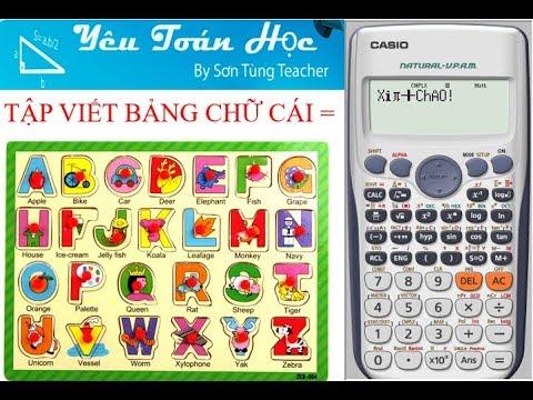 Viết chữ  bằng máy tính cầm tay Casio 570 fx- ES Plus