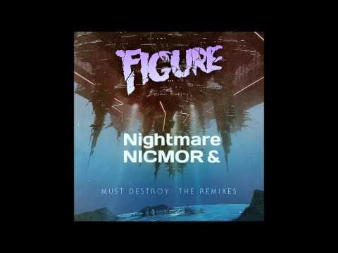 Figure - Must Destroy (Nightmare & NICMOR Remix) [Free Download]