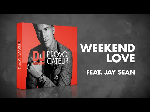 DJ Antoine feat. Jay Sean – Weekend Love (DJ Antoine vs Mad Mark 2k16