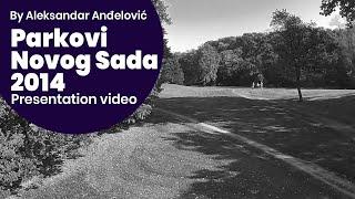 Parkovi Novog Sada /// Novi Sad Parks