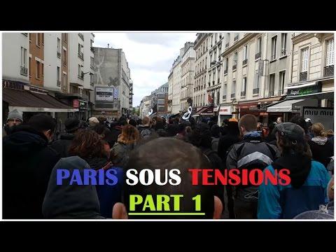Paris Sous Tensions - 1ère Partie Ambiance et Cortèges - 1 Mai 2017