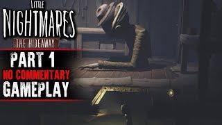 Little Nightmares: The Hideaway - Part 1 - Walkthrough (DLC) No Commentary