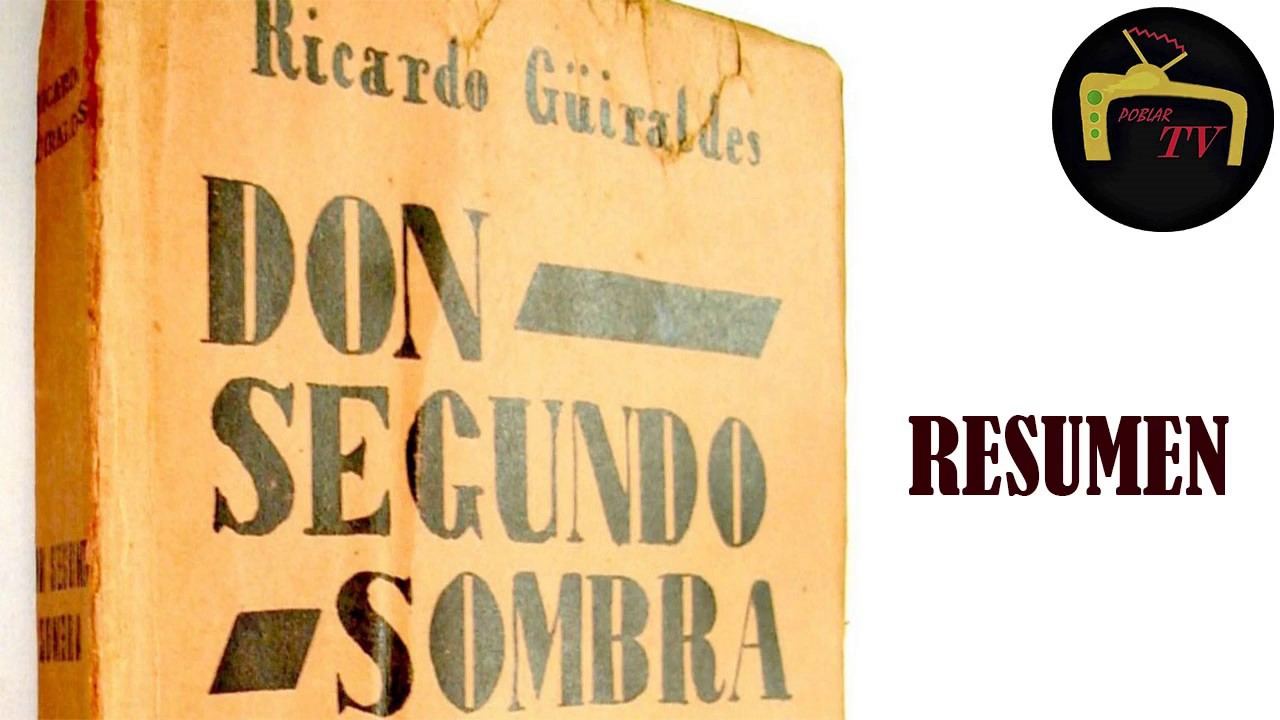 DON SEGUNDO SOMBRA - RICARDO GÜIRALDES (RESUMEN Y RESEÑA DEL LIBRO ...
