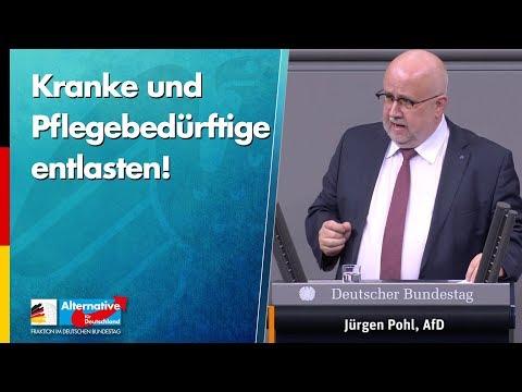 Kranke und Pflegebedürftige entlasten! - Jürgen Pohl - AfD-Fraktion im Bundestag