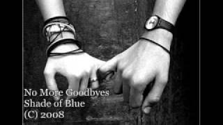 No More Goodbyes - Shades of Blue