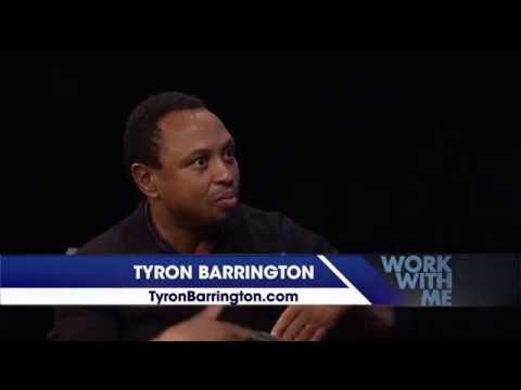 WORK WITH ME: Work In Progress #6: Tyron Barrington / The Barrington Group