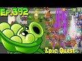Plants vs. Zombies 2 - SLING PEA - Epic Quest - Update 7.0.1 (Ep.392)