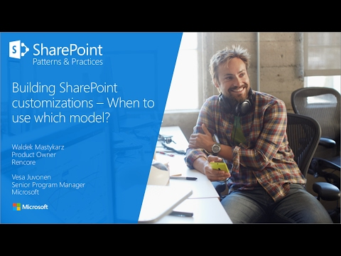 PnP Webcast - SharePoint Customizations - When to use which model?