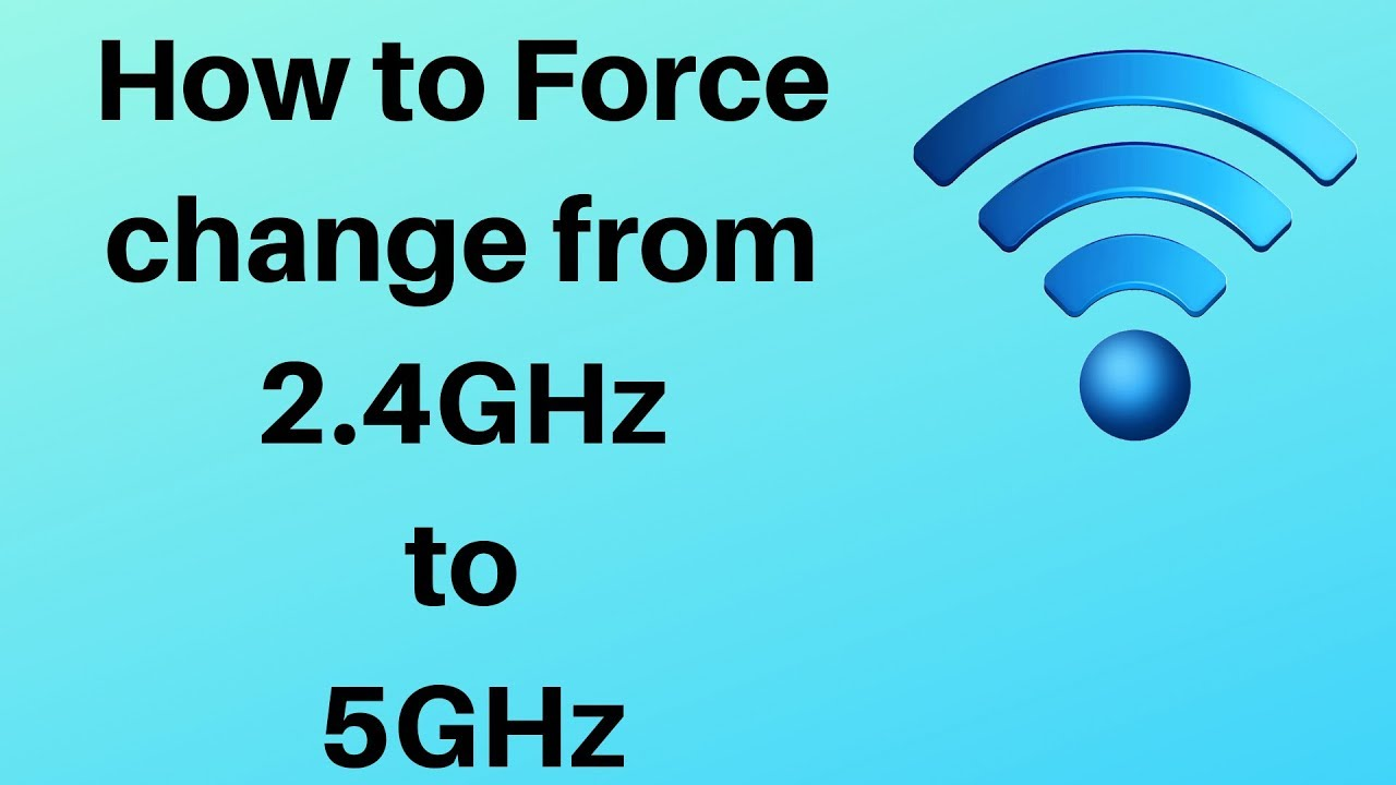 How to change from 2 4GHz to 5GHz