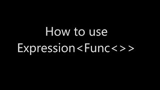 How to use Expression Func