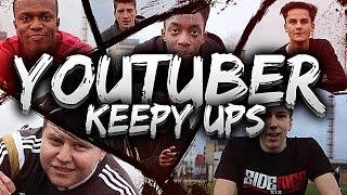 YOUTUBER KEEPY UPS! thumbnail