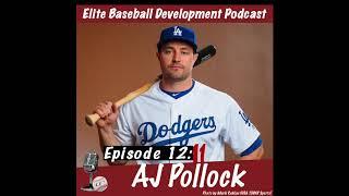 CSP Elite Baseball Development Podcast: AJ Pollock