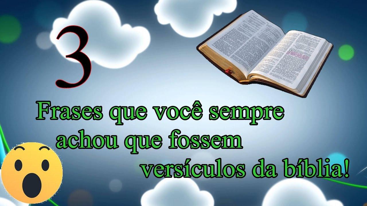 3 Frases Que Você Sempre Achou Que Fossem Versículos Da Bíblia