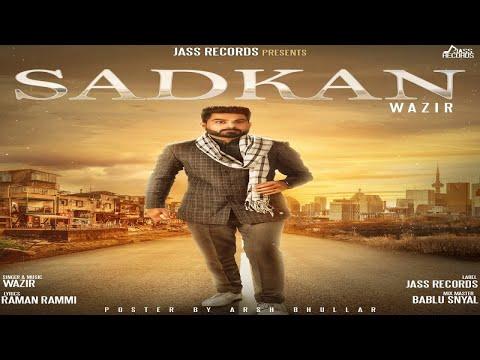 Sadkan | (FULL HD) | Wazir | New Punjabi Songs 2018 | Latest Punjabi Songs 2018