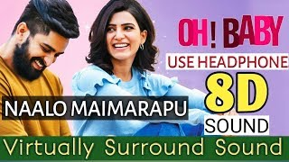 Naalo Maimarapu 8d sound | Oh Baby movie | Samantha | Use headphones