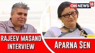 Aparna Sen Interview by Rajeev Masand