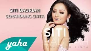 Siti Badriah   Senandung Cinta - Lirik