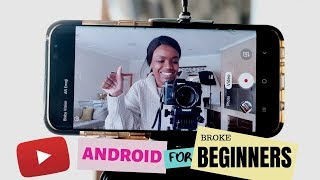 HOW TO FILM PROFESSIONAL VIDEOS WITH AN ANDROID & NO MONEY: STARTING A CHANNEL WITH YOUR ANDROID