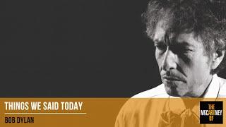 Bob Dylan - Things We Said Today