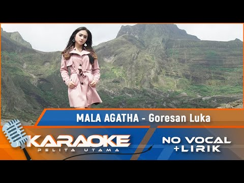 Download Mala Agatha - Goresan Luka Karaoke Mp4 baru