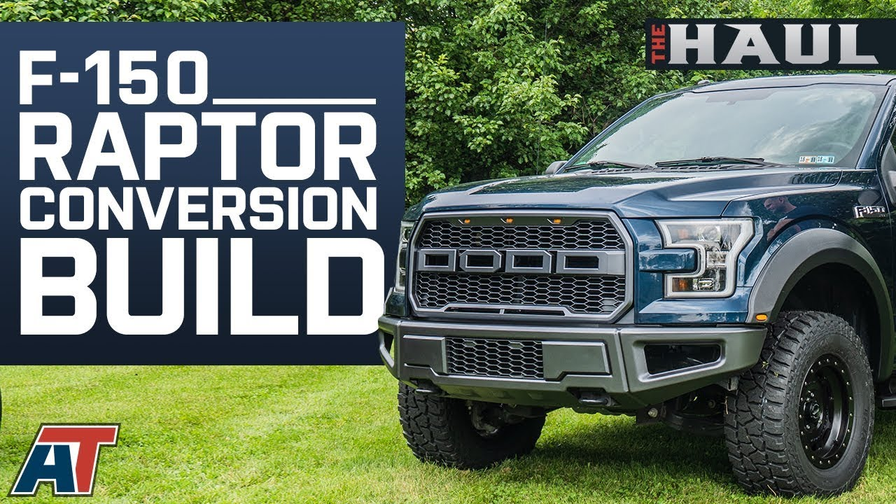 How To Make Your F150 Look Like A Ford Raptor The Parts You Need To Do It The Haul Youtube