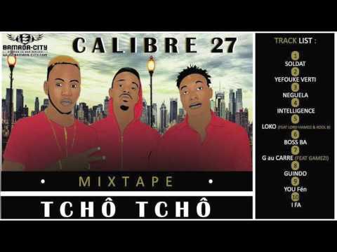CALIBRE 27 - SOLDAT (MIXTAPE TCHÔ TCHÔ)