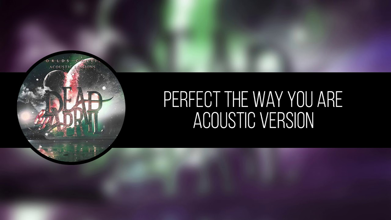 Perfect the way you are - Dead by April (Acoustic)