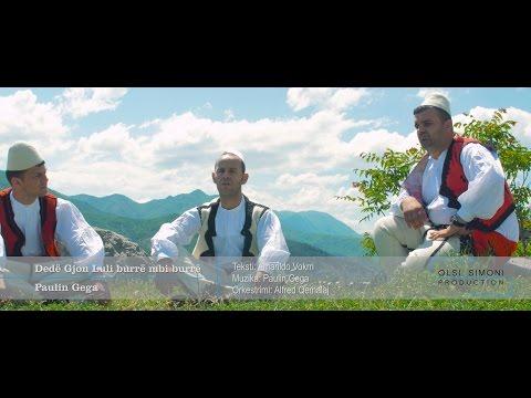 Paulin Gega - Dede Gjon Luli burre mbi burre (Official Video 4K)