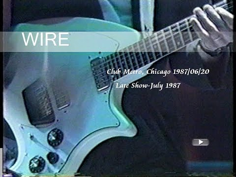 Wire - Live at Metro, Chicago, 20 June 1987