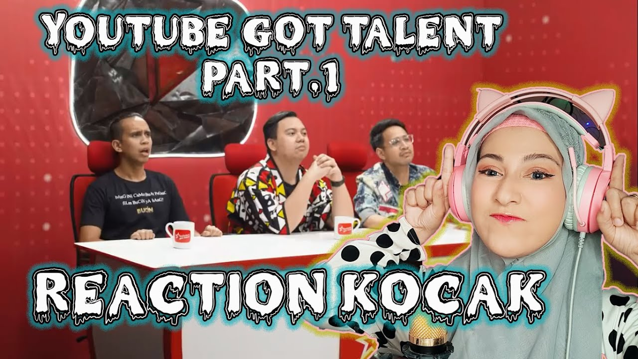 Youtube Got Talent Part.1 Reaction Paling Kocak