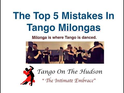 5 Top Mistakes In Tango Milongas