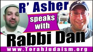 R' Asher speaks with Rabbi Dan