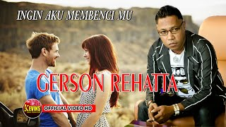 Gambar cover GERSON REHATTA - INGIN AKU MEMBENCI MU - KEVINS MUSIC PRO - ( Cover )