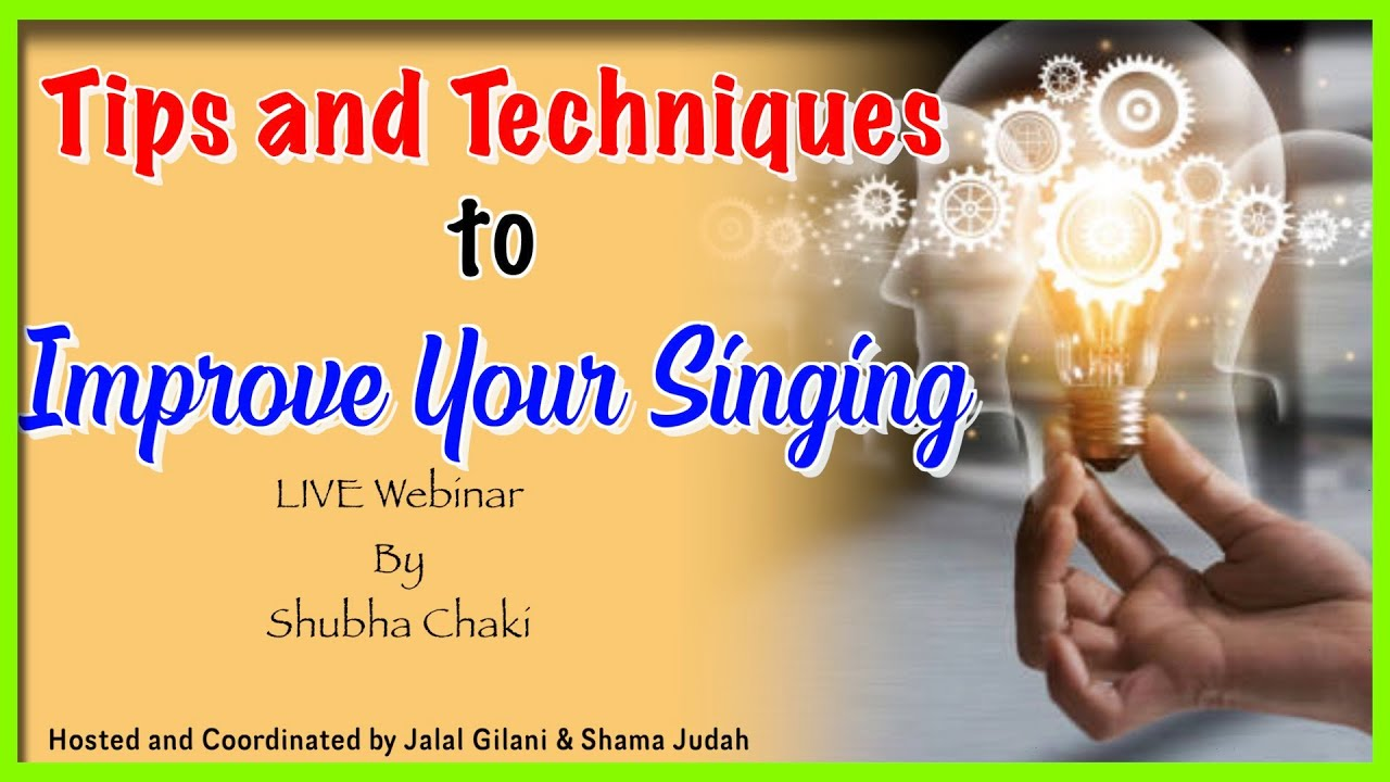 Tips and Techniques to Improve Your Singing | LIVE Webinar by Shubha Chaki (San Francisco Bay Area)