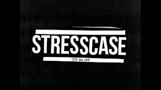 Stresscase - Cut Me Off (Full)