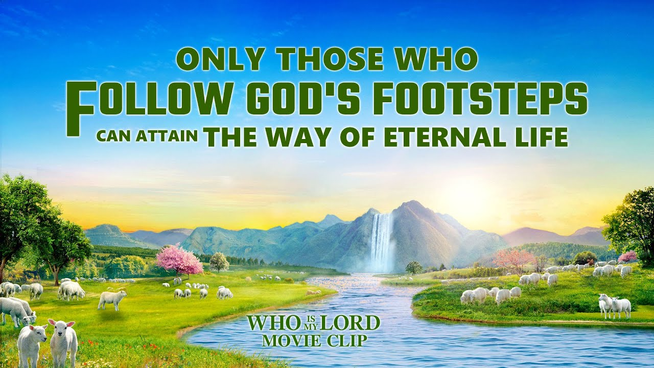 """Gospel Movie Extract 5 From """"The Bible and God"""": Only Those Who Follow God's Footsteps Can Attain the Way of Eternal Life"""
