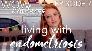 LIVING WITH ENDOMETRIOSIS