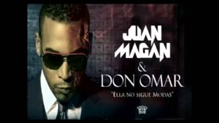 Ella no sigue modas - Juan Magan ft. Don Omar (Letra en la Descripción)